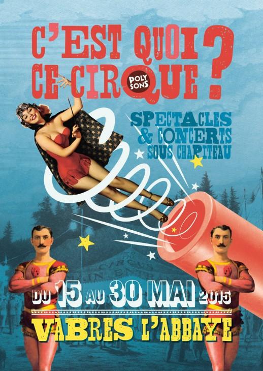 C'est Quoi ce Cirque ? Vabres l'Abbaye du 15 au 30 mai 2015